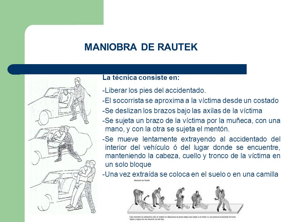 MANIOBRA DE RAUTEK La técnica consiste en: