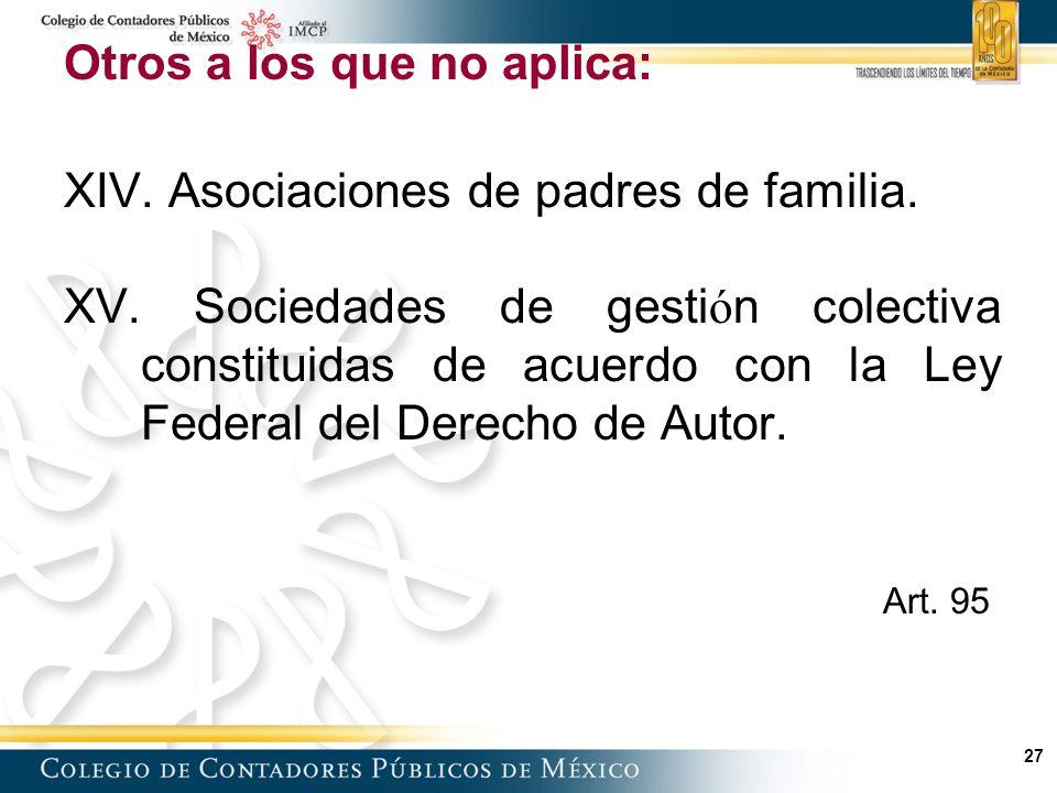 Otros a los que no aplica: XIV. Asociaciones de padres de familia.