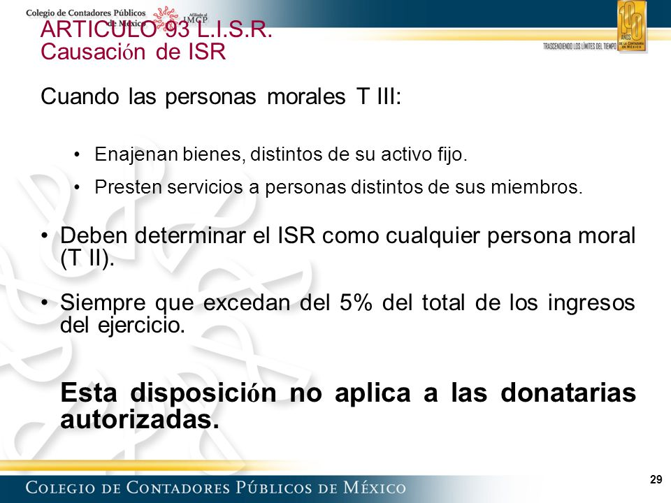 Esta disposición no aplica a las donatarias autorizadas.