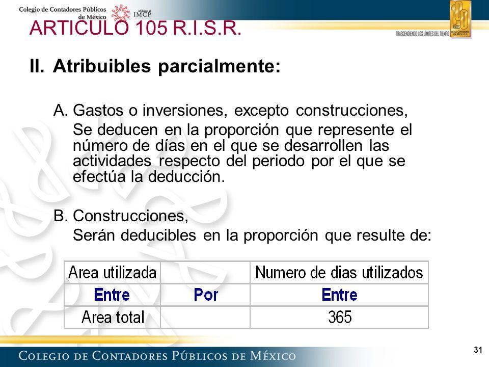 ARTICULO 105 R.I.S.R. Atribuibles parcialmente: