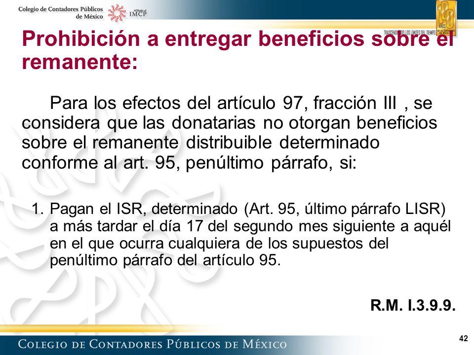 Prohibición a entregar beneficios sobre el remanente:
