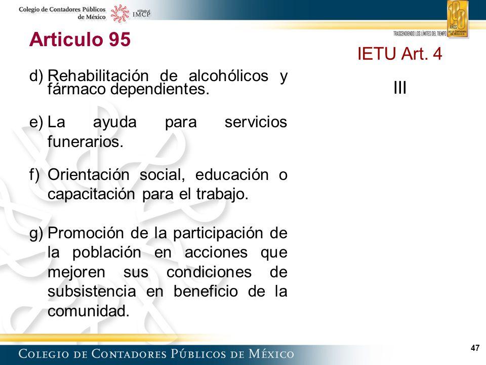 Articulo 95 d) Rehabilitación de alcohólicos y fármaco dependientes. e) La ayuda para servicios funerarios.