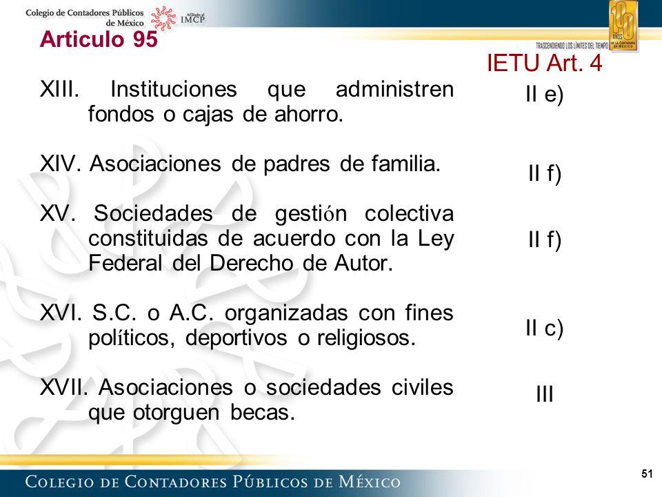 Articulo 95 XIII. Instituciones que administren fondos o cajas de ahorro. XIV. Asociaciones de padres de familia.