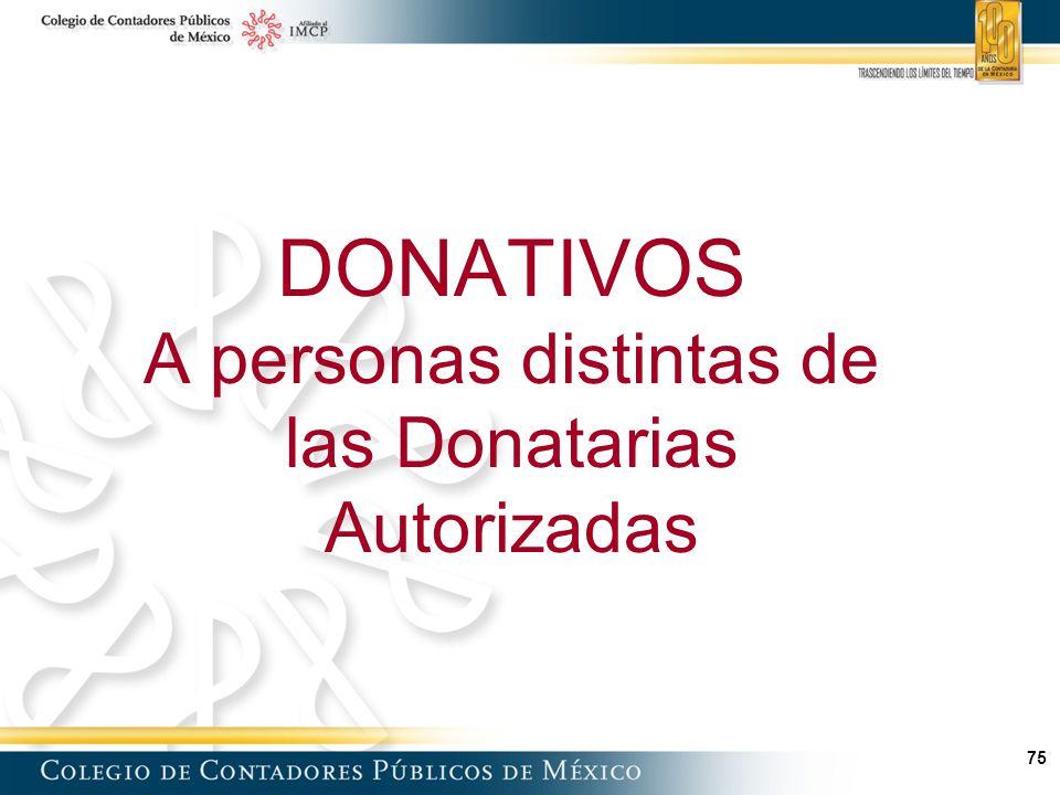 DONATIVOS A personas distintas de las Donatarias Autorizadas