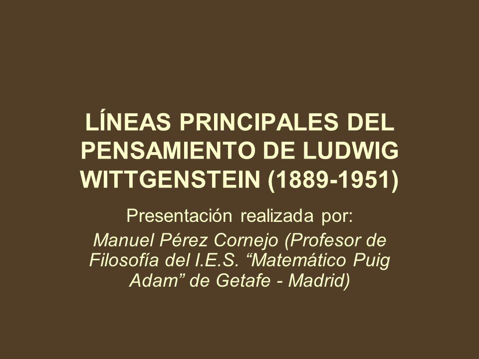 LÍNEAS PRINCIPALES DEL PENSAMIENTO DE LUDWIG WITTGENSTEIN (1889-1951)