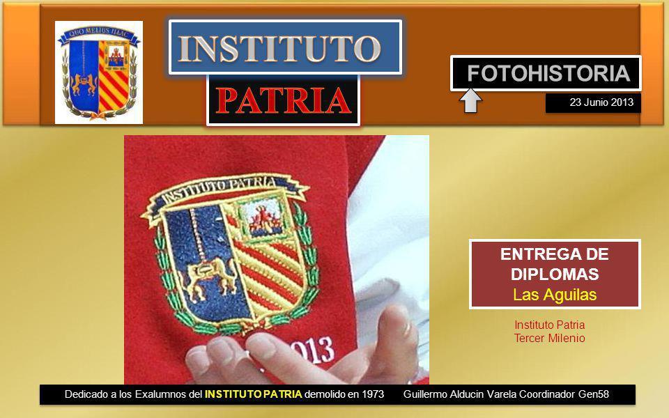 INSTITUTO PATRIA FOTOHISTORIA ENTREGA DE DIPLOMAS Las Aguilas