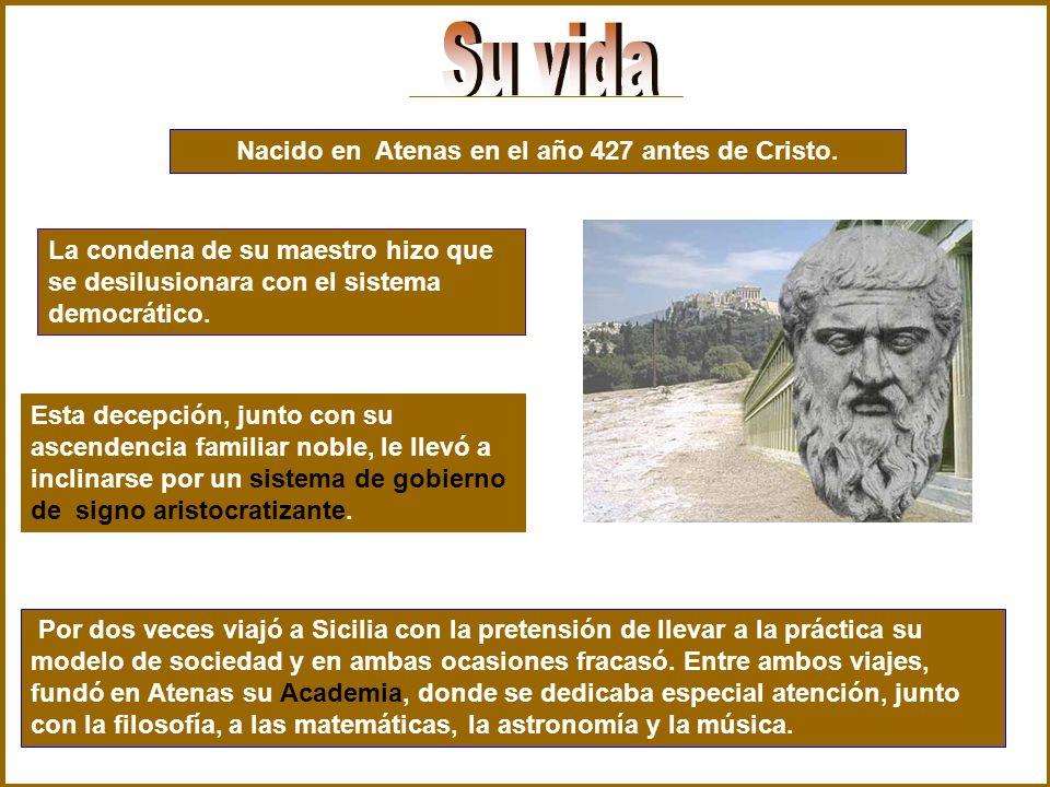 Nacido en Atenas en el año 427 antes de Cristo.