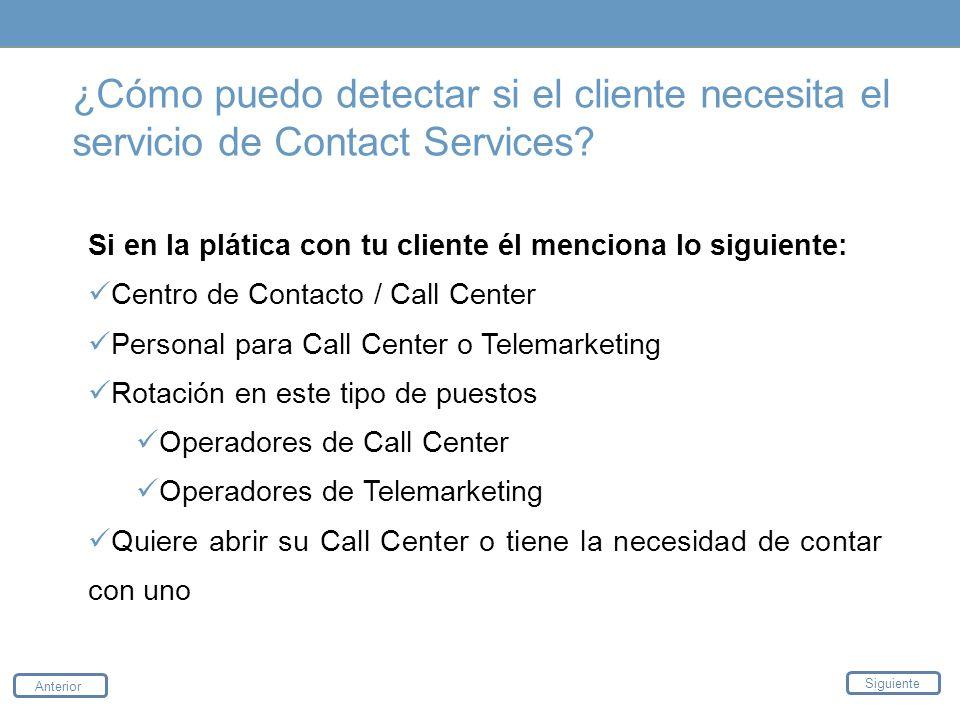 ¿Cómo puedo detectar si el cliente necesita el servicio de Contact Services