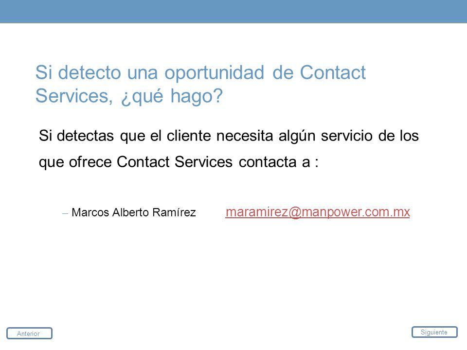 Si detecto una oportunidad de Contact Services, ¿qué hago