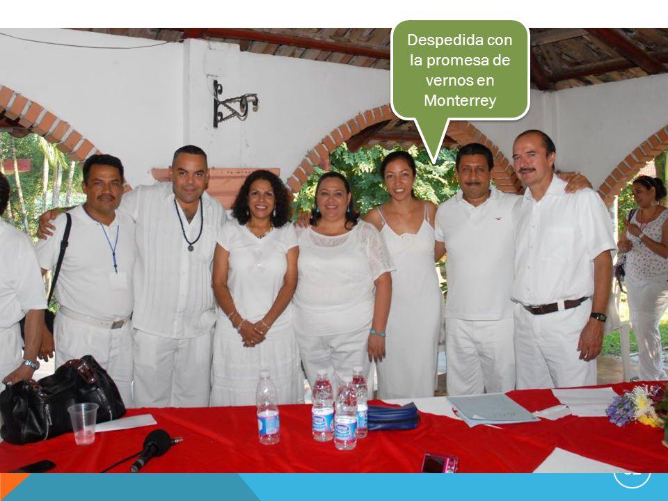Despedida con la promesa de vernos en Monterrey