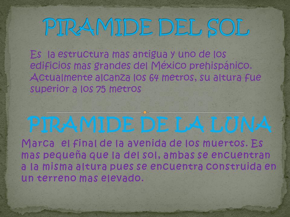 PIRAMIDE DEL SOL PIRAMIDE DE LA LUNA