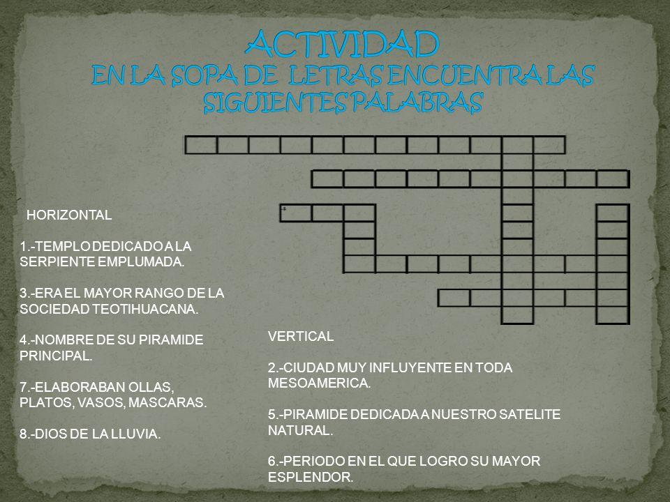 ACTIVIDAD EN LA SOPA DE LETRAS ENCUENTRA LAS SIGUIENTES PALABRAS