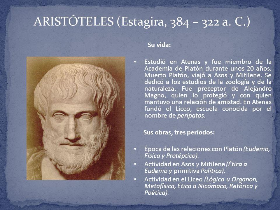 ARISTÓTELES (Estagira, 384 – 322 a. C.)