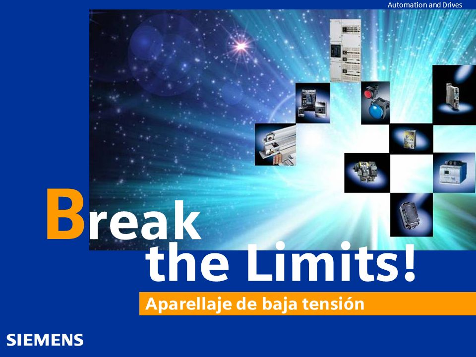 B reak the Limits! Aparellaje de baja tensión