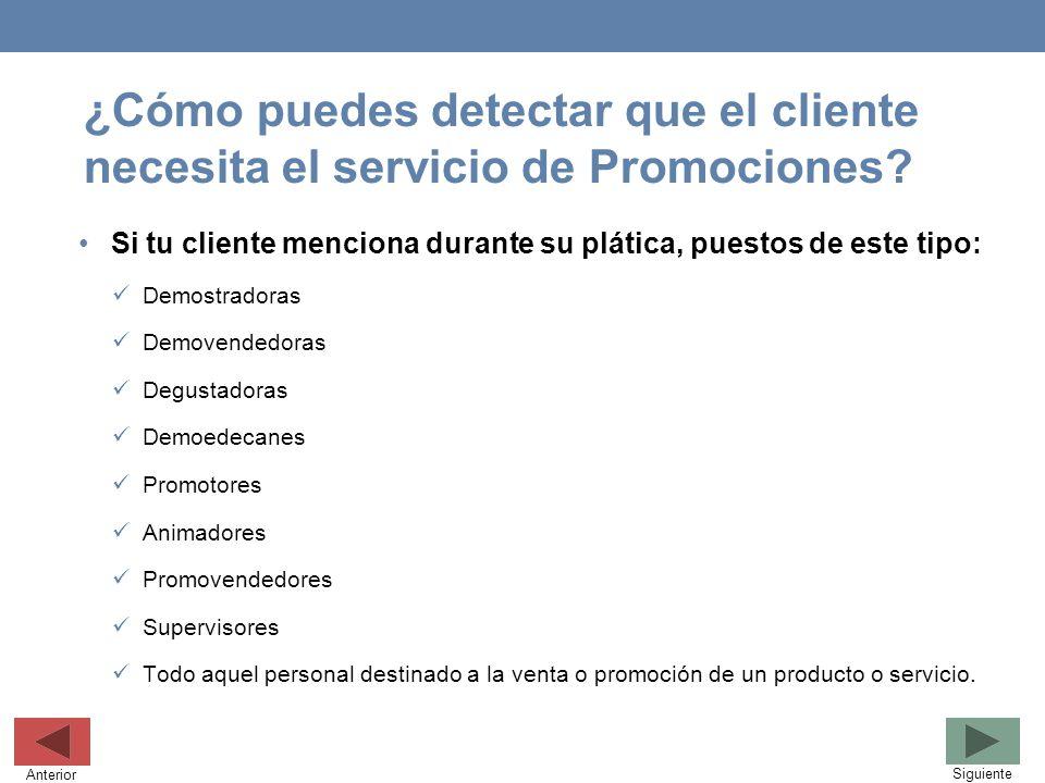 ¿Cómo puedes detectar que el cliente necesita el servicio de Promociones