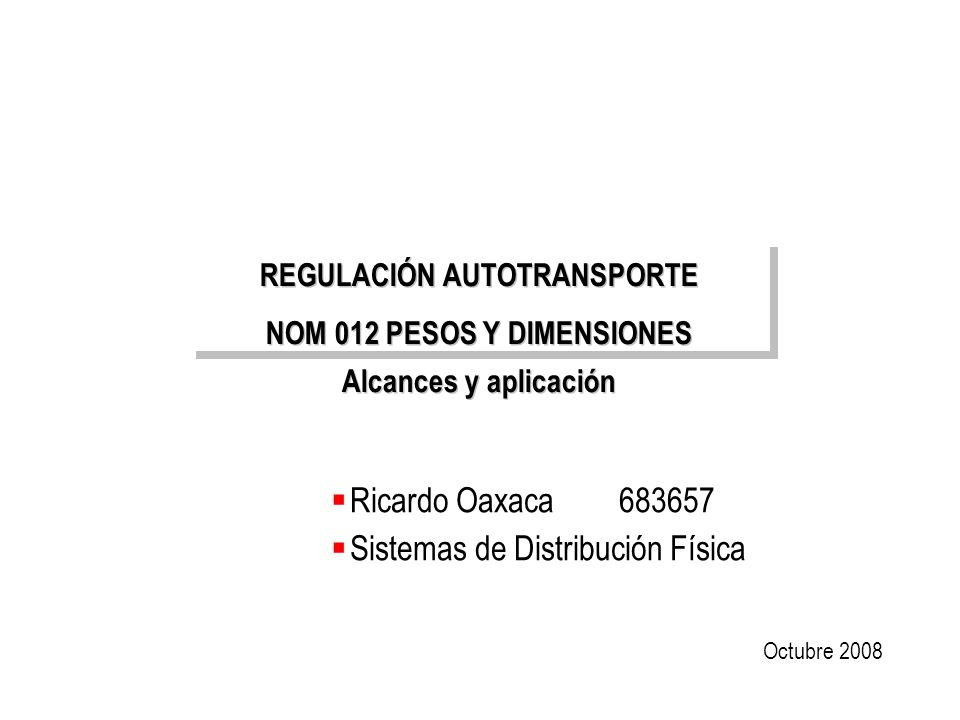 REGULACIÓN AUTOTRANSPORTE NOM 012 PESOS Y DIMENSIONES