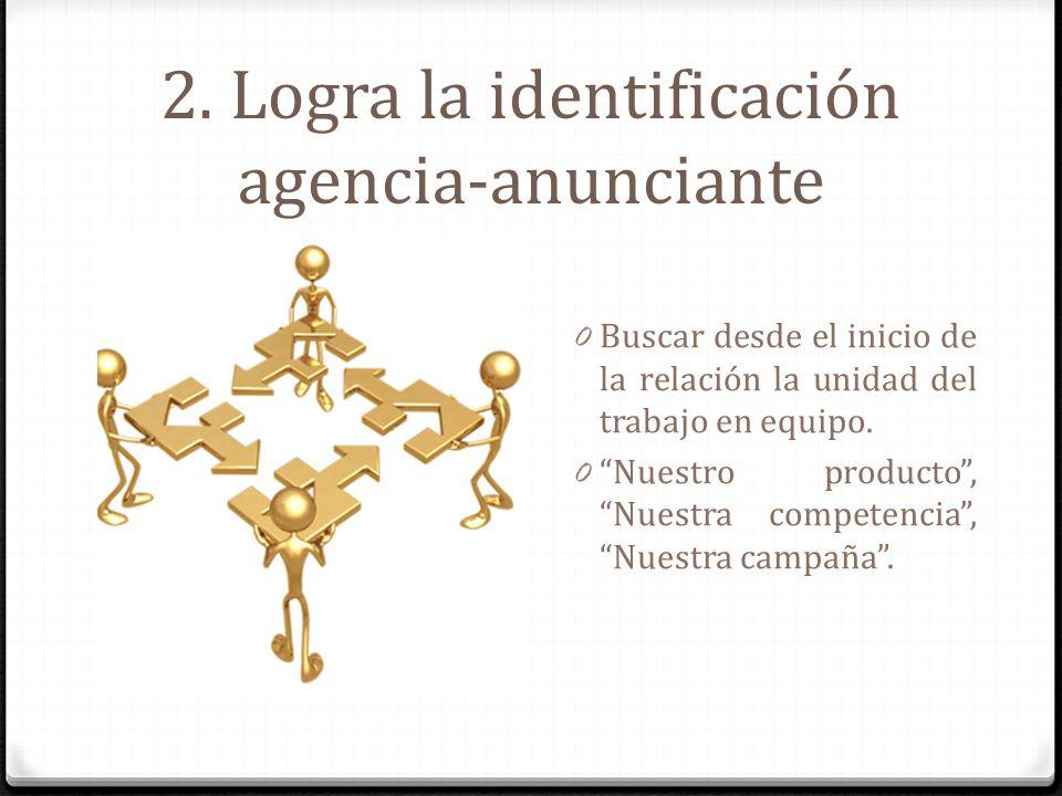 2. Logra la identificación agencia-anunciante