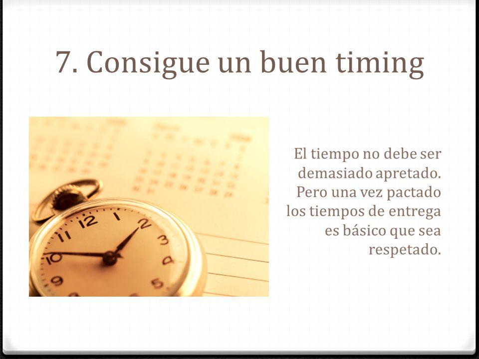 7. Consigue un buen timing