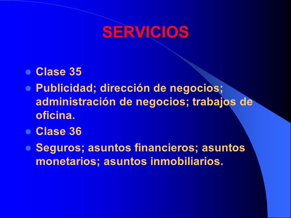 SERVICIOS Clase 35. Publicidad; dirección de negocios; administración de negocios; trabajos de oficina.