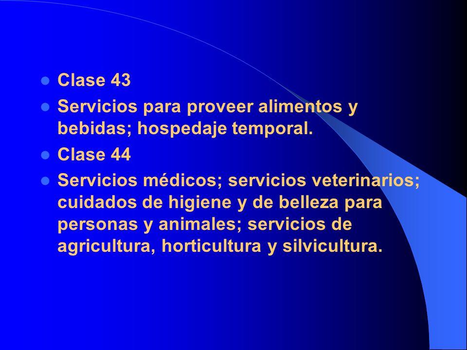 Clase 43 Servicios para proveer alimentos y bebidas; hospedaje temporal. Clase 44.