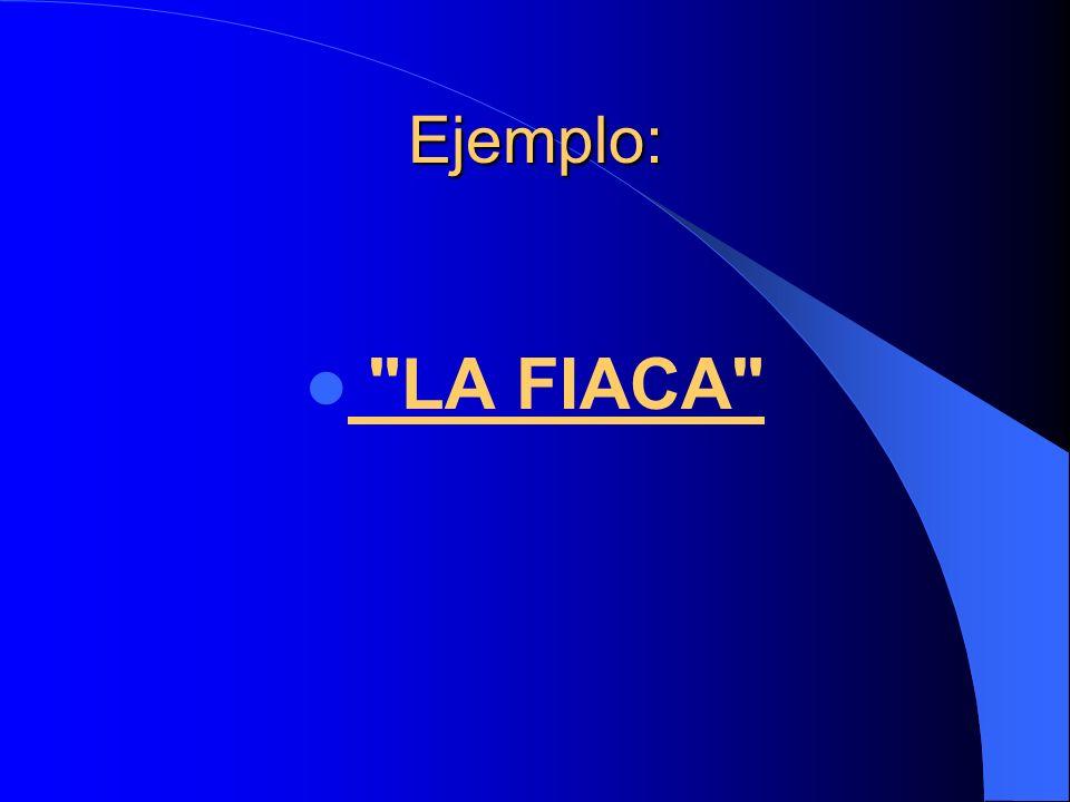 Ejemplo: LA FIACA