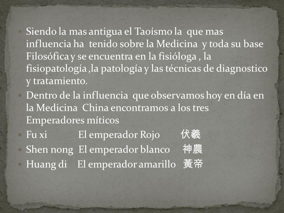 Siendo la mas antigua el Taoísmo la que mas influencia ha tenido sobre la Medicina y toda su base Filosófica y se encuentra en la fisióloga , la fisiopatología ,la patología y las técnicas de diagnostico y tratamiento.