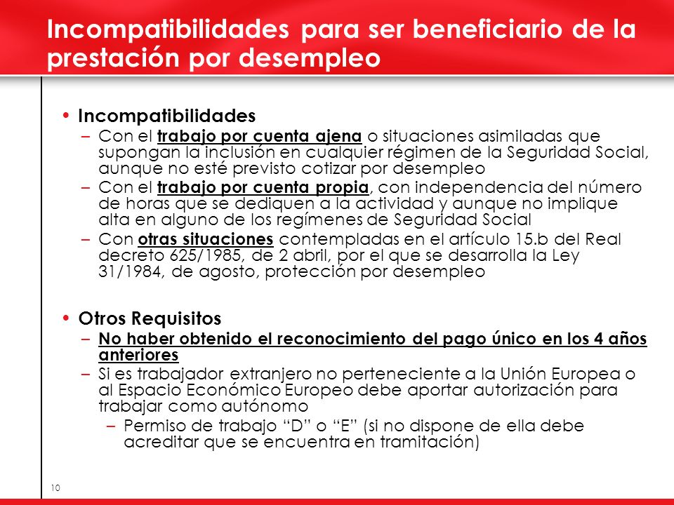 Speaker Name Here Incompatibilidades para ser beneficiario de la prestación por desempleo. Incompatibilidades.
