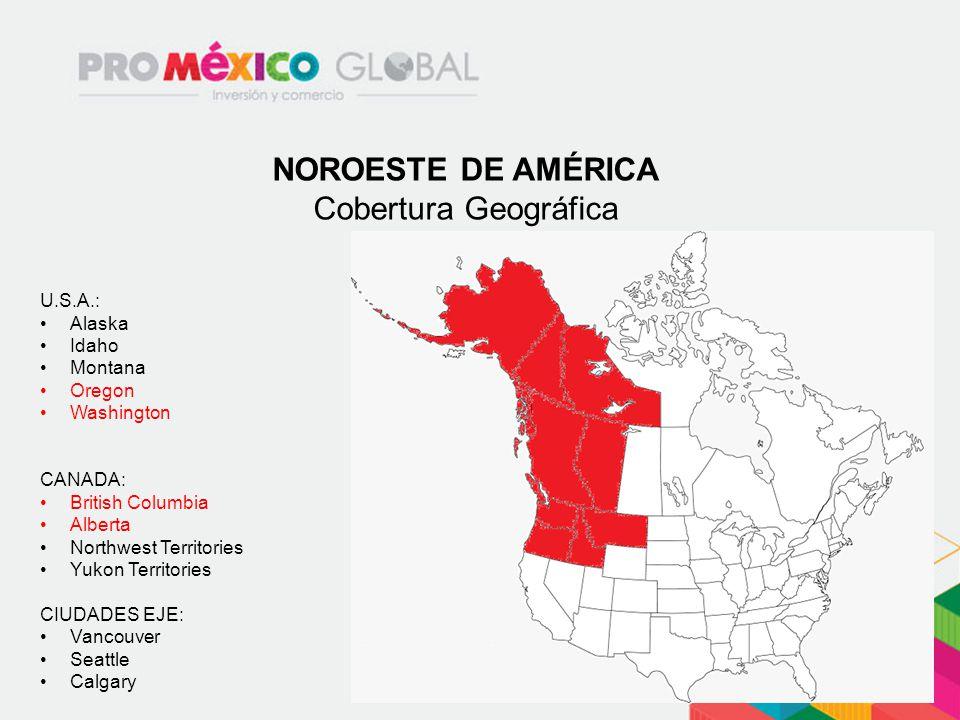 NOROESTE DE AMÉRICA Cobertura Geográfica U.S.A.: Alaska Idaho Montana