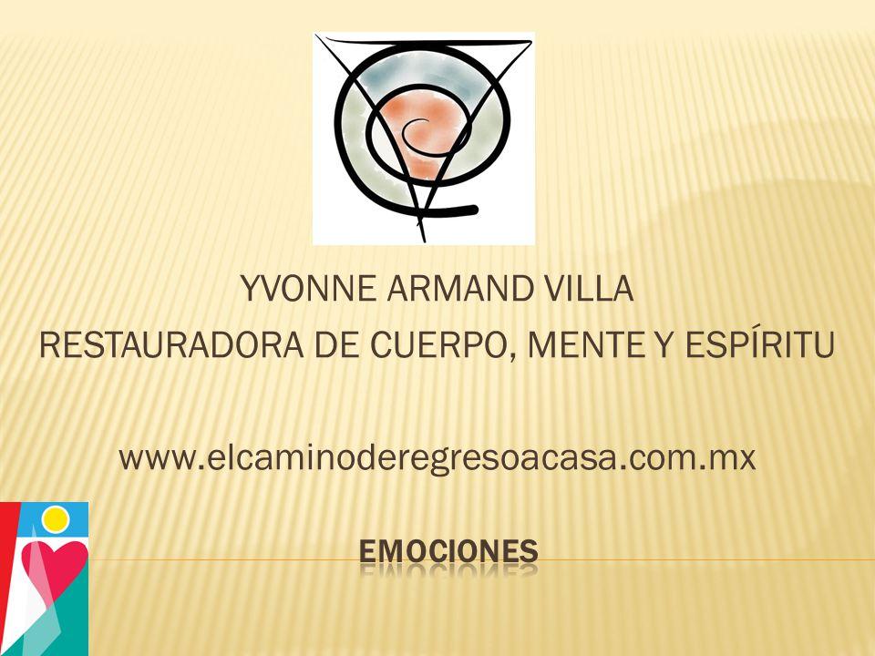 YVONNE ARMAND VILLA RESTAURADORA DE CUERPO, MENTE Y ESPÍRITU www
