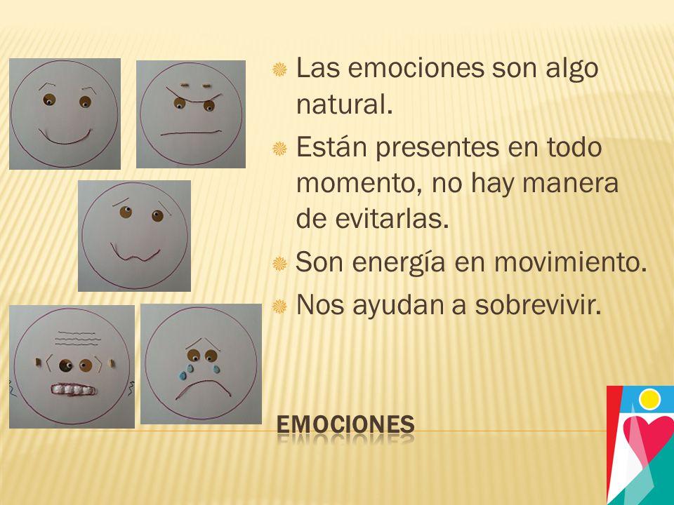 Las emociones son algo natural.