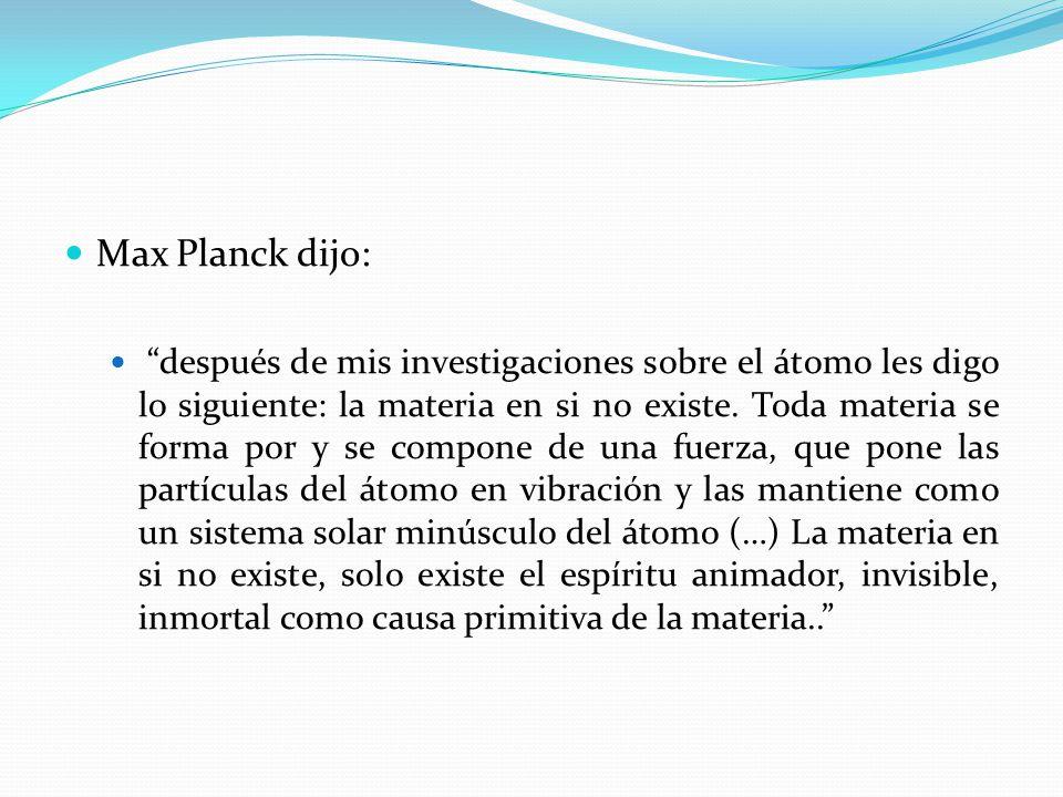 Max Planck dijo: