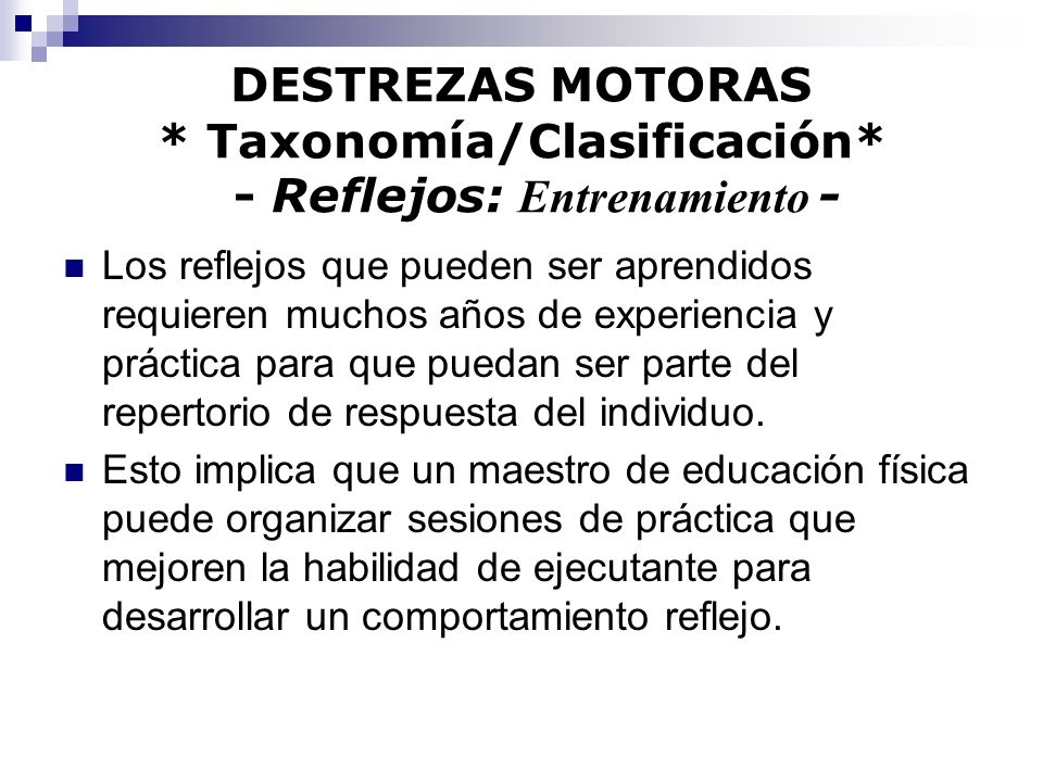 DESTREZAS MOTORAS * Taxonomía/Clasificación* - Reflejos: Entrenamiento -