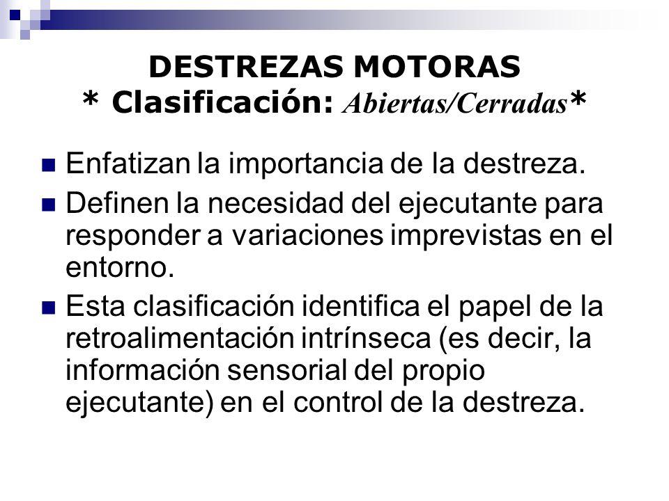 DESTREZAS MOTORAS * Clasificación: Abiertas/Cerradas*