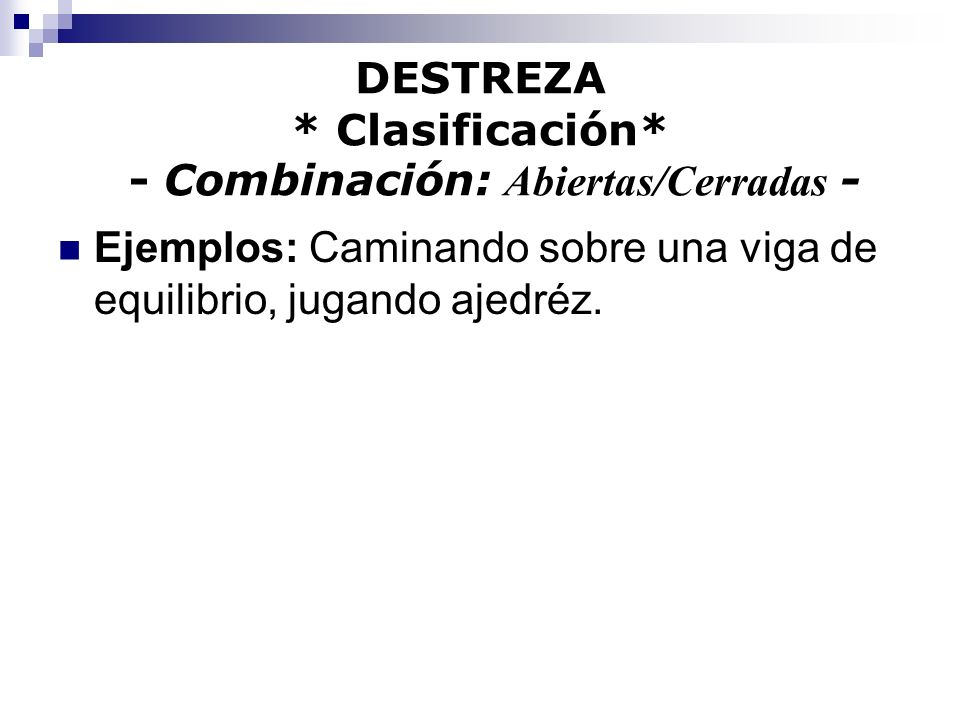 DESTREZA * Clasificación* - Combinación: Abiertas/Cerradas -