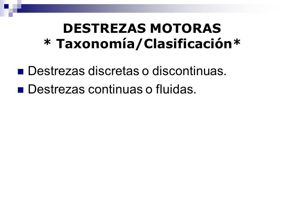 DESTREZAS MOTORAS * Taxonomía/Clasificación*