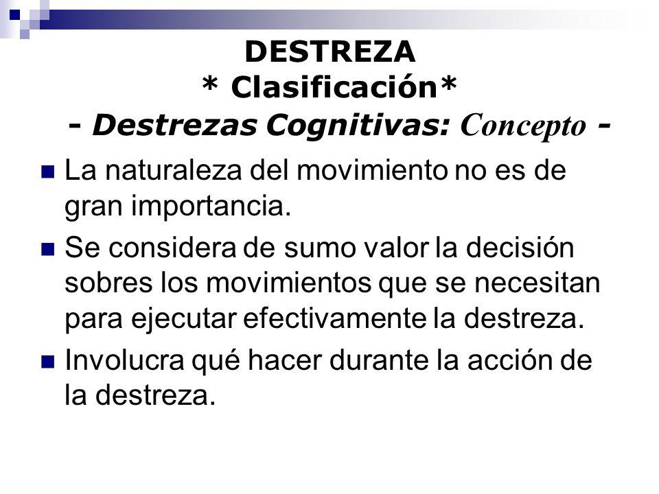 DESTREZA * Clasificación* - Destrezas Cognitivas: Concepto -