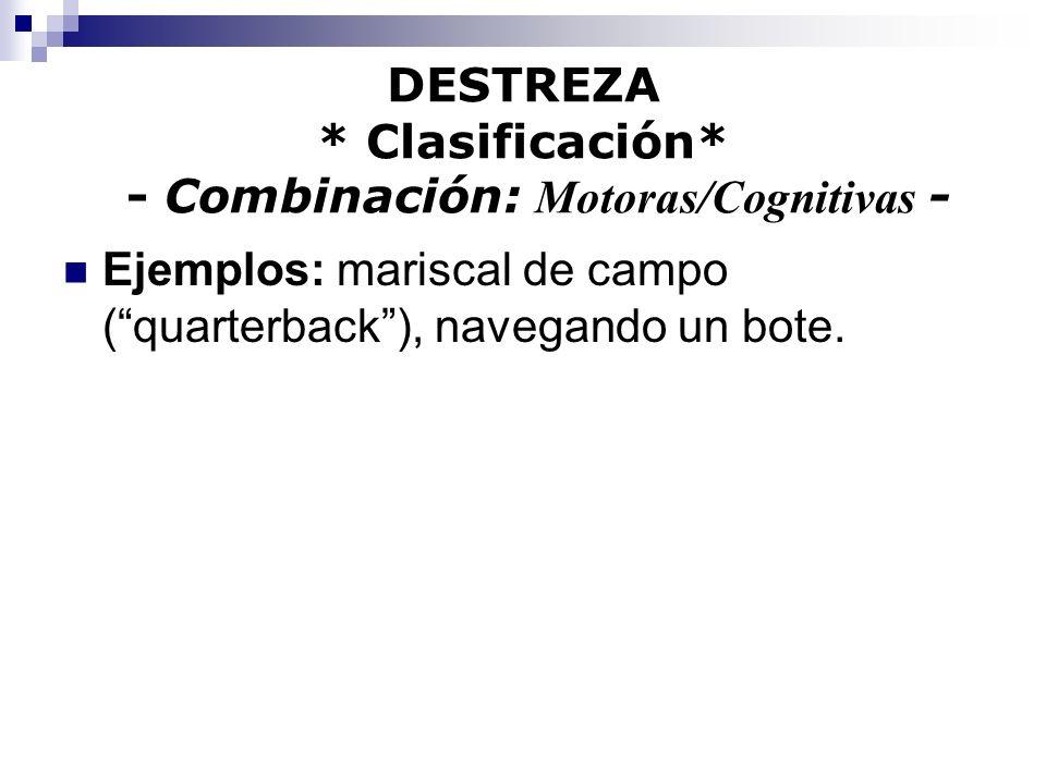 DESTREZA * Clasificación* - Combinación: Motoras/Cognitivas -