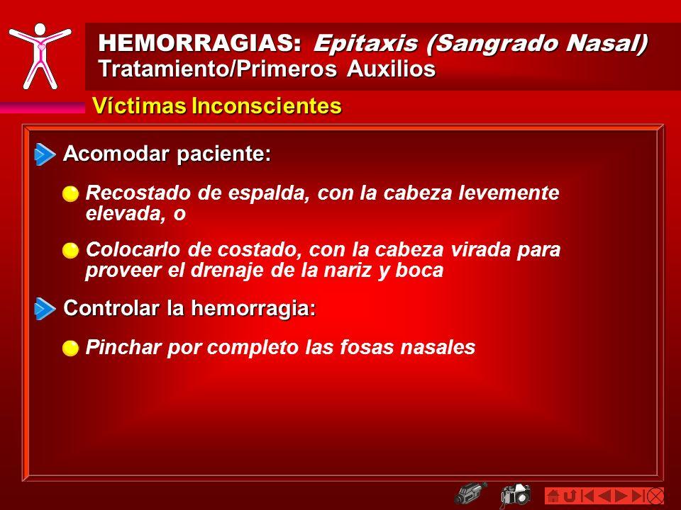 HEMORRAGIAS: Epitaxis (Sangrado Nasal) Tratamiento/Primeros Auxilios