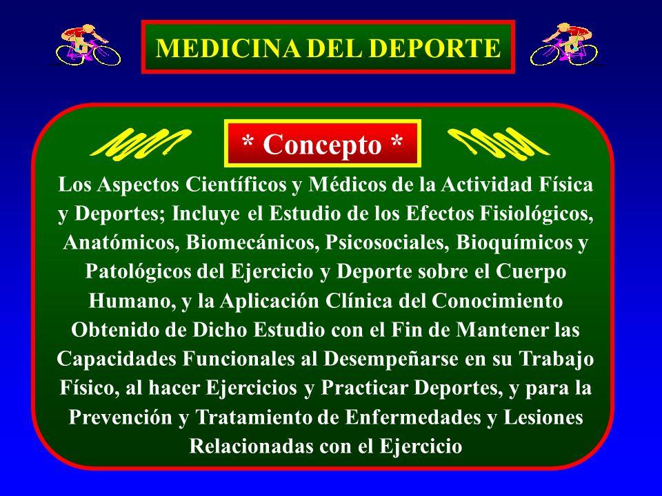 * Concepto * MEDICINA DEL DEPORTE