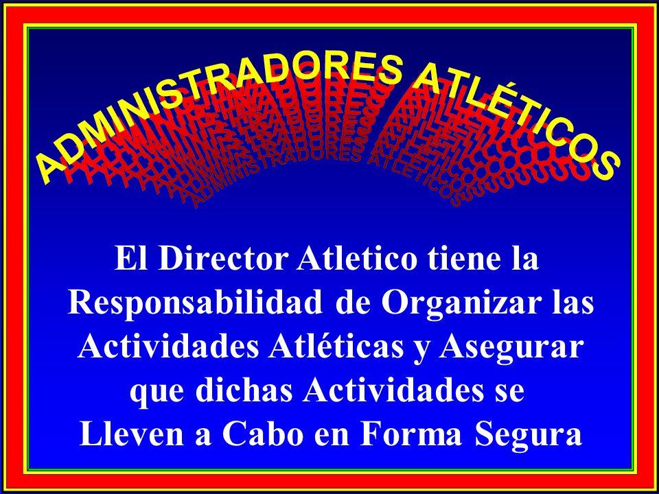 El Director Atletico tiene la Responsabilidad de Organizar las