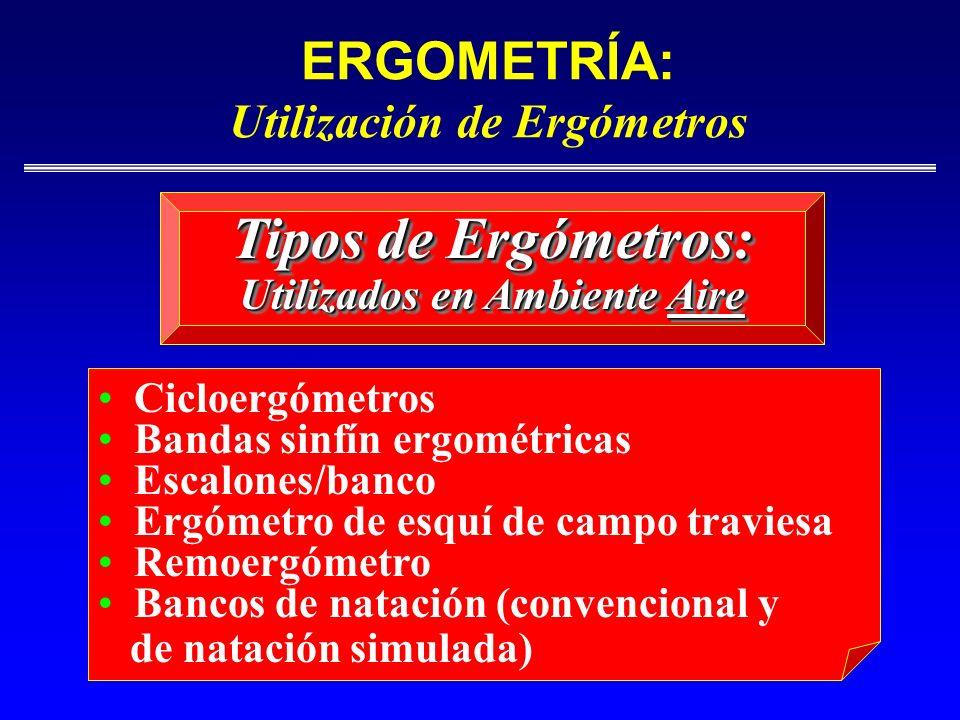 ERGOMETRÍA: Utilización de Ergómetros Utilizados en Ambiente Aire