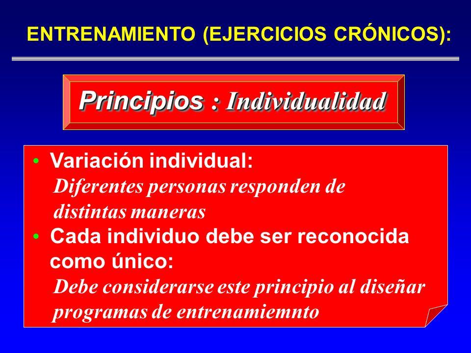 ENTRENAMIENTO (EJERCICIOS CRÓNICOS): Principios : Individualidad