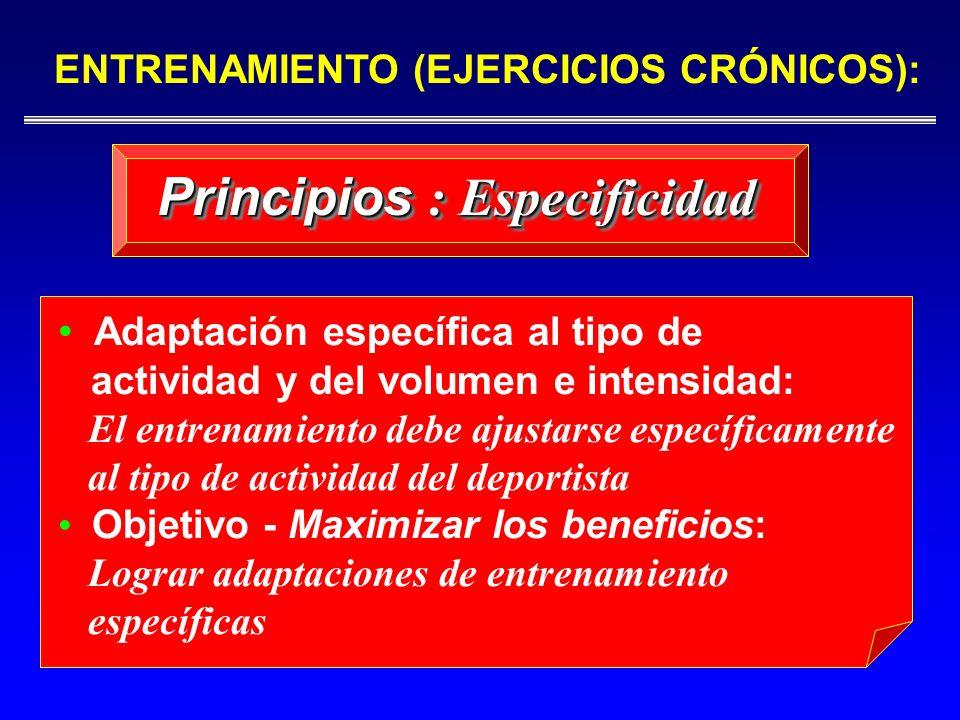 ENTRENAMIENTO (EJERCICIOS CRÓNICOS): Principios : Especificidad