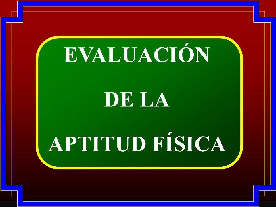 EVALUACIÓN DE LA APTITUD FÍSICA
