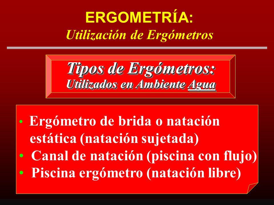 ERGOMETRÍA: Utilización de Ergómetros Utilizados en Ambiente Agua