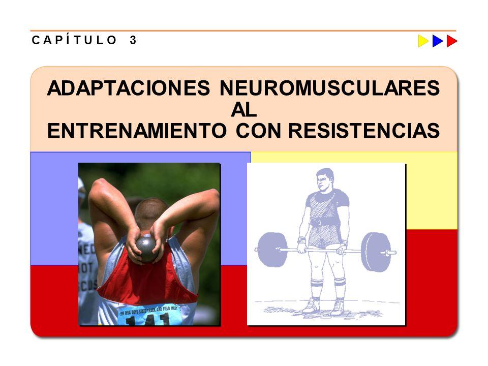 ADAPTACIONES NEUROMUSCULARES AL ENTRENAMIENTO CON RESISTENCIAS