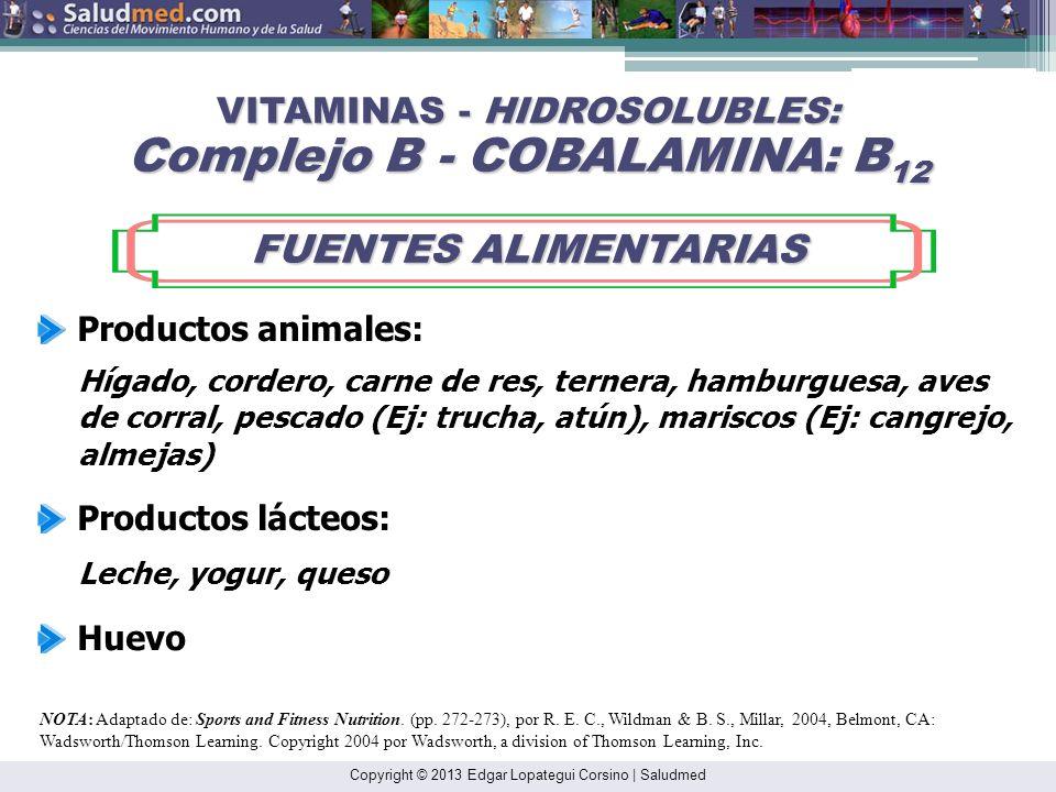 VITAMINAS - HIDROSOLUBLES: Complejo B - COBALAMINA: B12