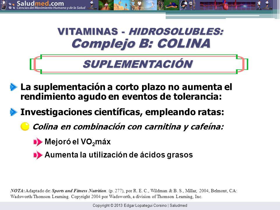 VITAMINAS - HIDROSOLUBLES: Complejo B: COLINA
