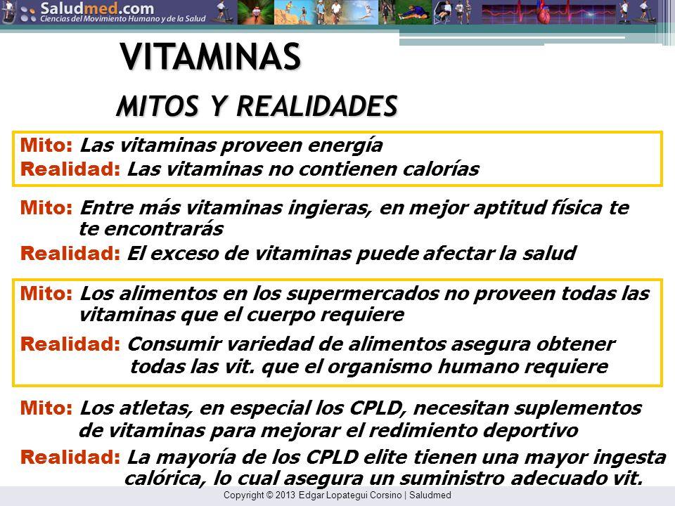 VITAMINAS MITOS Y REALIDADES Mito: Las vitaminas proveen energía