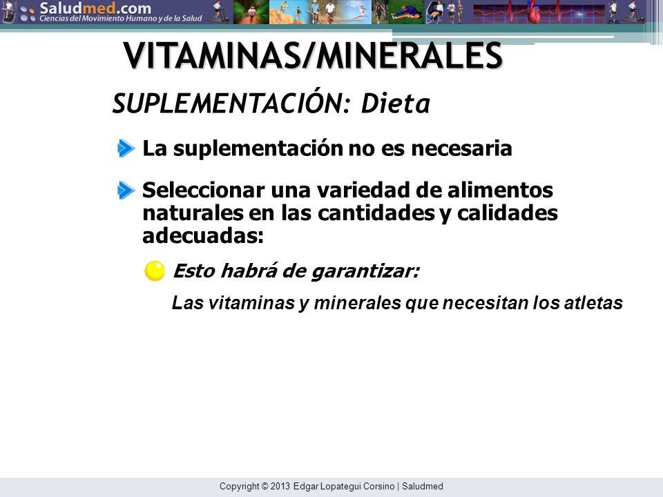 VITAMINAS/MINERALES SUPLEMENTACIÓN: Dieta
